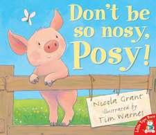 Don't be So Nosy, Posy!