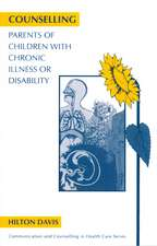 Counselling Parents of Children with Chronic Illness or Disability