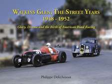 Watkins Glen: The Street Years, 1948-1952, Glory, Drama and the Birth of American Road Racing