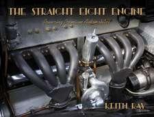 The Straight Eight Engine: Powering the Premium Automobiles of the Twenties and Thirties