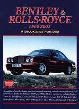 Bentley & Rolls-Royce 1990-2002:  A Brooklands Portfolio