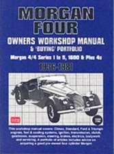 Morgan Four Owners Workshop Manual & 'Buying' Portfolio 1936-1981:  Morgan 4/4 Series 1 to 5, 1600 & Plus 4s