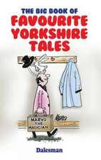 The Big Book of Favourite Yorkshire Tales