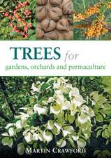 Trees for Gardens, Orchards, and Permaculture:  Recipes for Healthy Eating and Earthright Living