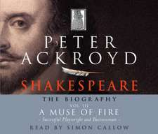 Shakespeare - The Biography: Vol III