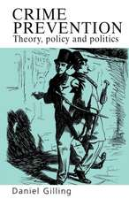 Crime Prevention:  Theory, Policy and Practice