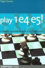 Play 1e4 e5!:  A Complete Repertiore for Black in the Open Games
