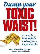 Dump Your Toxic Waist