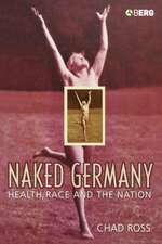 Naked Germany:  Health, Race and the Nation