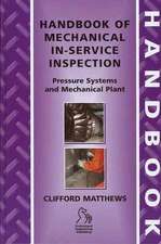 Handbook of Mechanical In–Service Inspection: Pressure Systems and Mechanical Plant