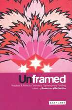 Unframed: Practices and Politics of Women's Contemporary Painting