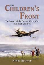 The Children's Front:  The Impact of the Second World War on British Children