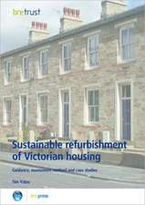 Sustainable Refurbishment of Victorian Housing:  Guidance, Assessment Method and Case Studies (Fb 14)