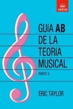Guía AB de la teoría musical Parte 2: Spanish edition