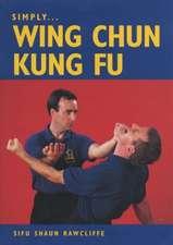 Simply... Wing Chun Kung Fu:  Essential Skills Training