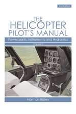 The Helicopter Pilot's Manual, Volume 2:  Powerplants, Instruments and Hydraulics
