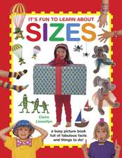 It's Fun to Learn about Sizes:  A Busy Picture Book Full of Fabulous Facts and Things to Do!