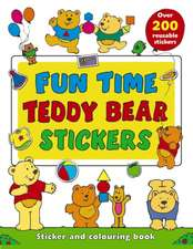 Fun Time Teddy Bear Stickers:  Sticker and Colour-In Playbook with Over 200 Reusable Stickers