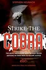 Heubach, S: Strike of the Cobra