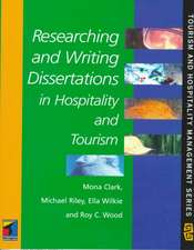 Researching and Writing Dissertations in Hospitality and Tourism Management