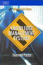 Knowledge Management Systems:  Theory and Practice
