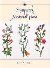 Stumpwork Medieval Flora:  Techniques and Designs
