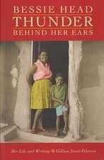 Bessie Head: Thunder Behind Her Ears