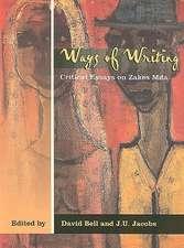 Ways of Writing:  Critical Essays on Zakes Mda