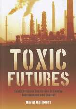 Toxic Futures:  South Africa in the Crises of Energy, Environment and Capital