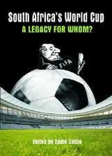 South Africa's World Cup:  A Legacy for Whom?