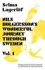 Nils Holgersson's Wonderful Journey Through Sweden, Volume 1:  A Story from the Islands
