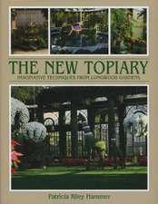 New Topiary: Imaginative Techniques from Longwood