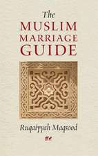 The Muslim Marriage Guide