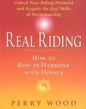 Real Riding: How to Ride in Harmony with Horses
