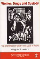 Women, Drugs and Custody: The Experiences of Women Drug Users in Prison