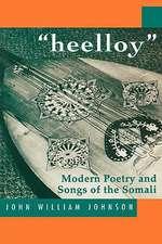 Aheelloya:  Modern Poetry and Songs of the Somalis