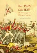 Tall Tales & True: India, Histography & British Imperial Imaginings