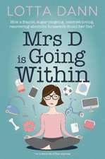 Mrs D is Going Within