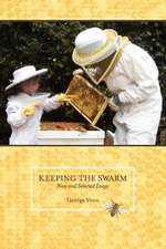 Keeping the Swarm:  New and Selected Essays