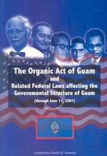 Organic Act of Guam and Related Feeral Laws Affecting the Governmental Structure of Guam Through June 11, 2001