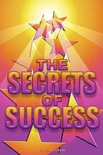 Secrets of Sucess:  How to Get It! How to Keep It!