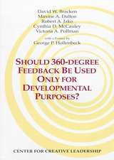 Should 360-Degree Feedback Be Used Only for Developmental Purposes?:  A Guide to Evaluating Multi-Rater Feedback Instruments for Management Development