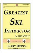 The Greatest Ski Instructor in the West