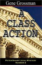 A Class Action:  Peter Sharp Legal Mystery #3