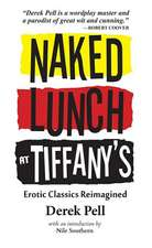 Naked Lunch at Tiffany's:  A Shattered Novel