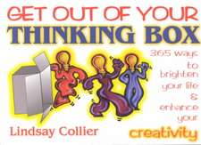 Get Out of Your Thinking Box: 365 Ways to Brighten Your Life