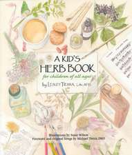 Kid's Herb Book, A: For Children of All Ages