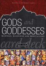 Gods and Goddesses:  Mantras, Blessings and Meditations