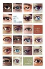God Loves the Stranger: Stories, Poems, Prayers