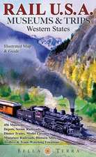 Rail U.S.A.:  Museums & Trips, Western States